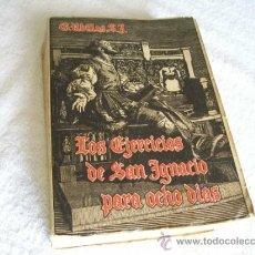 Libros antiguos: LOS EJERCICIOS DE SAN IGNACIO PARA OCHO DÍAS, G. UBILL. ED. E. M. DEL C. DE J. (RR12). Lote 38192256