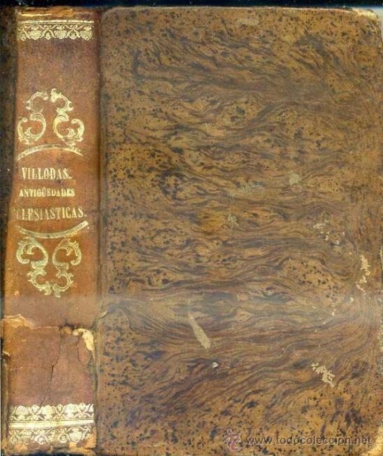 VILLODAS : ANÁLISIS DE LAS ANTIGÜEDADES ECLESIÁSTICAS DE ESPAÑA (1865) (Libros Antiguos, Raros y Curiosos - Religión)