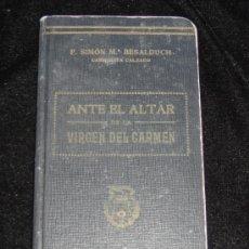 Libros antiguos: ANTE EL ALTAR DE LA VIRGEN DEL CARMEN - 1922 - P. SIMON Mª BESALDUCH. Lote 38420424