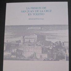 Libros antiguos: TOLEDO. LA PRISION DE SAN JUAN DE LA CRUZ EN TOLEDO.. Lote 38689962