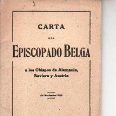 Libros antiguos: CARTA DEL EPISCOPADO BELGA A LOS OBISPOS DE ALEMANIA.BAVIERA Y AUSTRIA.1915.. Lote 38674740