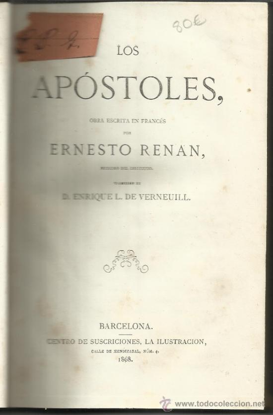 LOS APÓSTOLES. ERNESTO RENAN. BARCELONA. 1868. RELATOS DE JESUCRISTO Y LOS APÓSTOLES (Libros Antiguos, Raros y Curiosos - Religión)