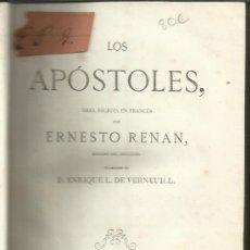 Libros antiguos: LOS APÓSTOLES. ERNESTO RENAN. BARCELONA. 1868. RELATOS DE JESUCRISTO Y LOS APÓSTOLES. Lote 38713737