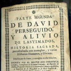 Libros antiguos: CHRISTOVAL LOZANO : PARTE SEGUNDA DE DAVID PERSEGUIDO Y ALIVIADO (1733) PERGAMINO. Lote 38731001