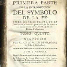 Libros antiguos: INTRODUCCIÓN DE SYMBOLO DE LA FE. TOMO QUINTO. LUIS DE GRANADA.CONVENTO DE JESÚS Mª DE VALVERDE.1730. Lote 52023856