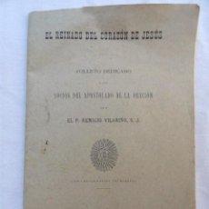 Libros antiguos: EL REINADO DEL CORAZÓN DE JESUS. AÑO 1903.. Lote 38868383