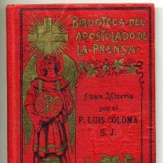 Libros antiguos: JUAN MISERIA POR EL P. LUIS COLOMA, PRIMERA SERIE TOMO IV,. Lote 39258248