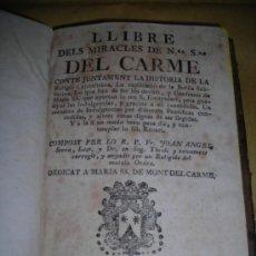 Libros antiguos: LLIBRE DELS MIRACLES DE MRA.SRA.DEL CARME COMPOST PER R.P.FR. JOAN ANGEL SERRA , GERONA PER NACIS . Lote 39264414