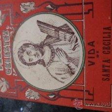 Libros antiguos: PEQUEÑO LIBRO DE LA E.SATURNINO CALLEJA.COLECCIÓN FLORES CELESTES. VIDA DE STA CECILIA. Lote 39277344