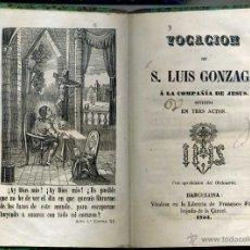 Libros antiguos: VOCACIÓN DE S, LUIS GONZAGA A LA COMPAÑÍA DE JESÚS (FONT, 1854). Lote 39329346