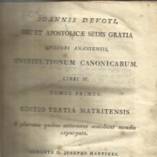 Libros antiguos: JOANNIS DEVOTI, DEI ET APOSTOLICAE SEDIS GRATIA. EDITIO TERTIA MATRITENSIS. TOMO IV. 1816. . Lote 39365883