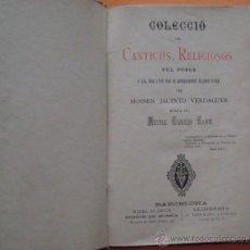 Libros antiguos: LIBRO COLECCIÓ DE CÁNTICH RELIGIOSOS PEL POBLE PER MOSSEN JACINTO VERDAGUER. Lote 39571503