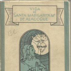 Libros antiguos: VIDA DE SANTA Mª DE ALACOQUE. APOSTOLADO DE LA PRENSA. MADRID. 1935. Lote 199238235