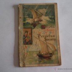 Libros antiguos: ANTIGUA NOVENA EN HONOR DE NTRA,SRA.DEL PERPETUO SOCORRO.MADRID 1928.. Lote 39819480