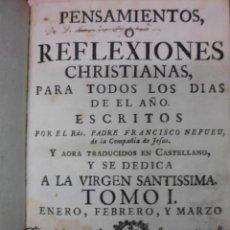 Libros antiguos: PENSAMIENTOS O REFLEXIONES CRISTIANAS, 1764, PADRE FRANCISCO NEPUEU. Lote 40046548