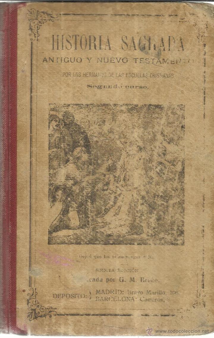 HISTORIA SAGRADA. ANTIGUO Y NUEVO TESTAMENTO. 6ª EDI. G.M. BRUÑO. MADRID. MUY ANTIGUO (Libros Antiguos, Raros y Curiosos - Religión)