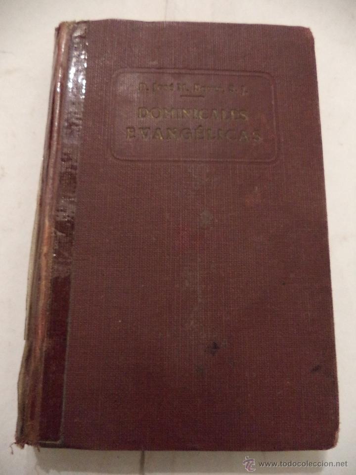 HOMILÍAS SOBRE LOS EVANGELIOS DOMINICALES DEL AÑO ECLESIÁSTICO. P. JOSÉ M. BOVER, S. J. 2ª EDICION. (Libros Antiguos, Raros y Curiosos - Religión)