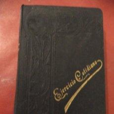 Libros antiguos: NOVÍSIMO EJERCICIO COTIDIANO. DEVOCINARIO COMPLETO. 4ª EDICION CORREGIDA Y AUMENTADA. 1910.. Lote 40196768