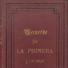 Libros antiguos: AHORA Y DESPUES. RECUERDO DE LA PRIMERA COMUNIÓN. 1887. Lote 39158990