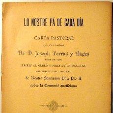 Libros antiguos: LO NOSTRE PA DE CADA DIA. CARTA PASTORAL DE JOSEP TORRAS Y BAGES BISBE DE VICH. Lote 40350966