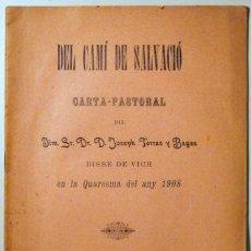 Libros antiguos: DEL CAMÍ DE SALVACIÓ. CARTA PASTORAL - TORRAS Y BAGES, JOSEP. Lote 40350969