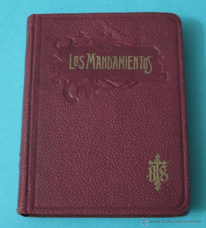 LOS MANDAMIENTOS. EXPLICACIÓN BREVE Y COMPLETA DE LOS DIVINOS PRECEPTOS CON EJEMPLOS ( L06 ) (Libros Antiguos, Raros y Curiosos - Religión)
