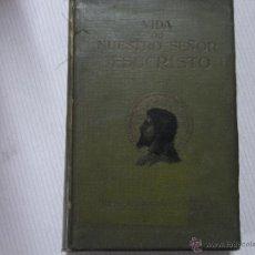 Libri antichi: VIDA DE NUESTRO SEÑOR JESUCRISTO. P. VILARIÑO.. Lote 40678699