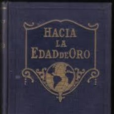 Libros antiguos: HACIA LA EDAD DE ORO, POR MARCELO FAYARD - CASA EDIT. SUDAMERICANA - ARGENTINA - RARO!. Lote 91318467