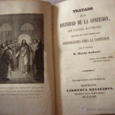 Libros antiguos: TRATADO DE LA DIVINIDAD DE LA CONFESION CON PASAJES HISTORICOS... D. MARIO AUBERT. BARCELONA, 1851.. Lote 40877122