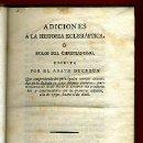 Libros antiguos: LIBRO ADICIONES A LA HISTORIA ECLESIASTICA , ABATE DUCREAUX , 1808 ,ORIGINAL. Lote 40973033