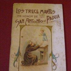 Libros antiguos: LOS TRECE MARTES - EN HONOR DE SAN ANTONIO DE PADUA - RARO Y ANTIGUO ORACIONARIO - 1903 - MILÁN -. Lote 40998400
