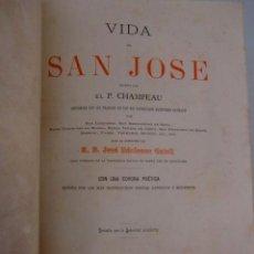Libros antiguos: VIDA DE SAN JOSÉ. ESCRITA POR P. CHAMPEAU. BARCELONA, 1886. Lote 41017906