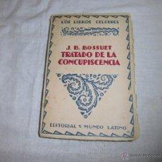 Libros antiguos: TRATADO DE LA CONCUPISCENCIA J.B. BOSSUET.EDITORIAL MUNDO LATINO MADRID 1931. Lote 41161876