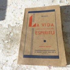 Libros antiguos: LIBRO LA VIDA DEL ESPIRITU DELVALLE 2ª EDICION 1931 ED. TALLERES GRAFICOS DOMENECH L-6088. Lote 41431364