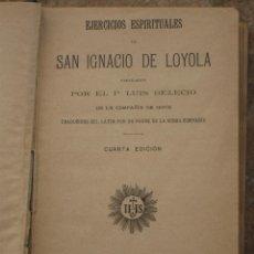 Libros antiguos: EJERCICIOS ESPIRITUALES DE SAN IGNACIO DE LOYOLA. EDIC. 1899.. Lote 41444733