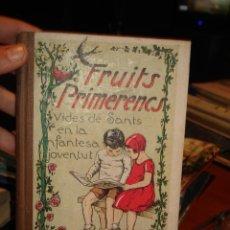 Libros antiguos: FRUITS PRIMERENCS, PUBLICACIÓ DE FOMENT DE LA PIETAT, 1934.MN. JOSEP ARDERIU I TIÓ. Lote 41555215
