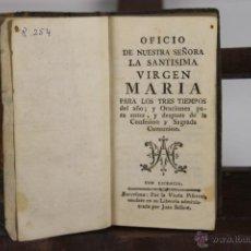 Libros antiguos: D-049. OFICIO DE NUESTRA SEÑORA LA SANTISIMA VIRGEN MARIA PARA LOS TRES TIEMPOS DEL AÑO. S/F. . Lote 41710124