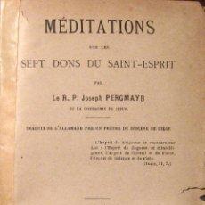 Libros antiguos: JOSEPH PERGMAYR. MÉDITATIONS SUR LES SEPT DONS DU SAINT-ESPRIT. PARIS. 1890. Lote 42186278