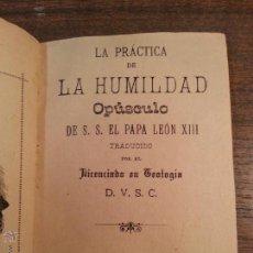Libros antiguos: MUY DIFICIL DE ENCONTRAR. LA PRACTICA DE LA HUMILDAD. PAPA LEON XIII. 1892. MADRID.. Lote 42213394