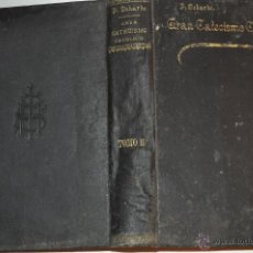Libros antiguos: GRAN CATECISMO CATÓLICO, SU EXPLICACIÓN CLARA Y FUNDAMENTAL CON EJEMPLOS ESCOGIDOS Y ADAPTAD RM65010. Lote 42224565
