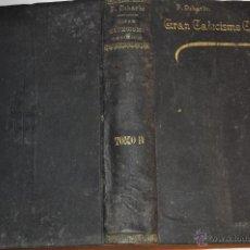 Libros antiguos: GRAN CATECISMO CATÓLICO, SU EXPLICACIÓN CLARA Y FUNDAMENTAL CON EJEMPLOS ESCOGIDOS Y ADAPT. RM65012. Lote 42224662