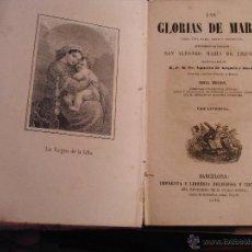 Libros antiguos - Las Glorias de María. San Alfonso María de Liguori.1878. - 42335145