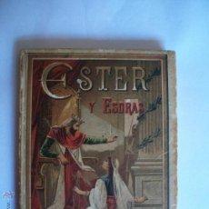 Libros antiguos: NARRACIONES BIBLICAS ESTER Y ESDRAS ED. SATURNINO CALLEJAS MADRID AÑO 1897. Lote 42382861
