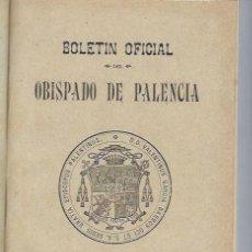Libros antiguos: BOLETÍN OFICIAL DEL OBISPADO DE PALENCIA, ÉPOCA IV, TM XVII, 1909, DOCUMENTOS,CONGREGACIONES,CARTAS. Lote 42396771
