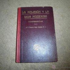 Libros antiguos: LA RELIGION Y LA VIDA MODERNA CONFERENCIAS.-R.P.RAMON RUIZ AMADO S.J.LIBRERIA RELIGIOSA 1925. Lote 42404458