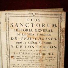 Libros antiguos: FLOS SANCTORUM, HISTORIA GENERAL DE LA VIDA, Y HECHOS DE JESU-CHRISTO, DIOS, Y SEÑOR NUESTRO. 1794. Lote 42520301