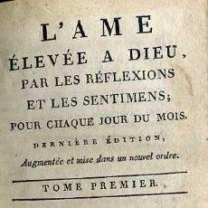 Libros antiguos: L'AME ELEVEÉ A DIEU TOME PREMIER (1809) EN FRANCÉS. Lote 42682154
