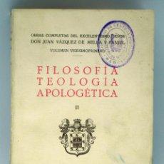 Libros antiguos: FILOSOFÍA TEOLOGÍA APOLOGÉTICA III JUAN VÁZQUEZ DE MELLA Y FANJUL JUNTA HOMENAJE VAZQUEZ MELLA 1933. Lote 222736982