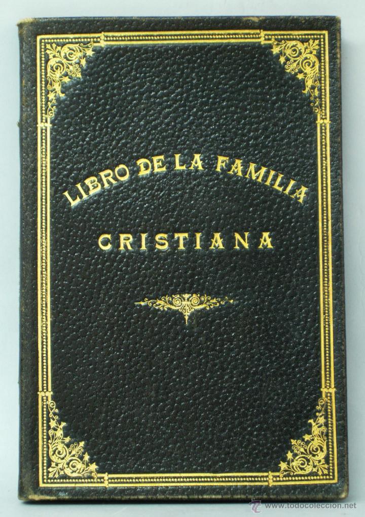 LIBRO DE LA FAMILIA CRISTIANA FRANCISCO TENA ED CATÓLICA 1935 CON NOMBRES CONTRAYENTES MATRIMONIO (Libros Antiguos, Raros y Curiosos - Religión)