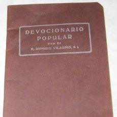 Libros antiguos: DEVOCIONARIO POPULAR, POR EL P. REMIGIO VILARIÑO, DE 1926. Lote 43579516